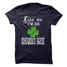 Kiss Me I'm An Insurance Agent T Shirt