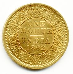 COINS FOR SALE IN LONDON, 1862 INDIA, GOLD MOHUR COIN, Gol… | Flickr
