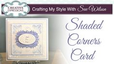 Shaded Corners Card |Crafting My Style with Sue Wilson
