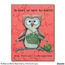 Shop To Knit or Not to Knit Owl Postcard created by DMellenDesigns. Cartoon Owl Pictures, Owl Cartoon, Cartoon Chef, Owl Invitations, Owl Blanket, Knitting Club, Knitting Yarn, Knitted Owl, Owl Mug