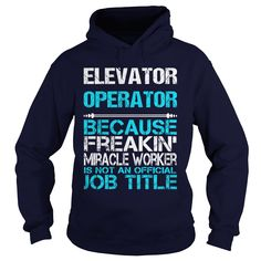 ELEVATOR OPERATOR Because FREAKIN Miracle Worker Isn't An Official Job Title…