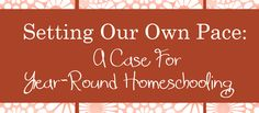Great article about year-round homeschooling. We do it too!