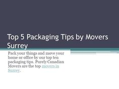 Top 5 Tips for Packaging by Movers Surrey by moverssurrey via authorSTREAM
