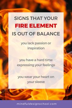 Fire is hot, expressive and passionate. It's connected to how we express ourselves, and how we're perceived by the world around us. When fire is in balance, you express yourself in a healthy and appropriate way, and you feel excited and inspired. When fire is OUT of balance, here are a few feng shui tips to help you get things back on track. #fireelement #fiveelements #holistichealth Fire Element, Feng Shui Tips, Back On Track, School Design, How Are You Feeling, Mindfulness, Passion, Teaching