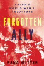 Forgotten Ally: China's World War II, 1937-1945 ($2.99 Kindle; $3.95 companion audiobook), by Rana Mitter [Houghton Mifflin Harcourt]