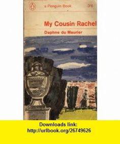 My Cousin Rachel (9780140017212) Daphne Du Maurier , ISBN-10: 0140017216  , ISBN-13: 978-0140017212 ,  , tutorials , pdf , ebook , torrent , downloads , rapidshare , filesonic , hotfile , megaupload , fileserve
