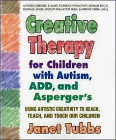 Creative Therapy for Children with Autism, ADD, and Asperger`sJanet Tubbs  Item 003004
