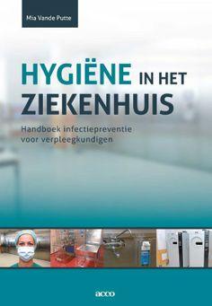Vande Putte, Mia. Hygiëne in h et ziekenhuis: handboek infectiepreventie voor verpleegkundigen. Plaats VESA 616.083.3 VAND