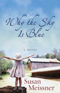 Why the Sky Is Blue by Susan Meissner.  Possibly the most influential book I have ever read