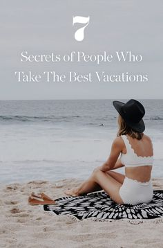 7 Secrets of People Who Take the Best Vacations  via @PureWow via @PureWow