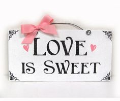 Love is Sweet sign. Valentine's or Wedding with glitter.