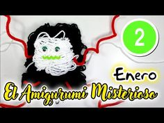 2- El Amigurumi Misterioso ENERO DIY amigurumi crochet/ganchillo - Tutorial paso a paso en español - YouTube