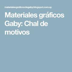 Materiales gráficos Gaby: Chal de motivos