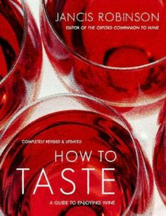"Wine Reads - ""How to Taste"" - A guide to enjoying Wine by Jancis Robinson  (Wine glass Photography Illustration Cover) (Wine Tasting) #cRed"