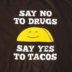 I would punch a baby for some tacos Restaurant Signs Funny, Funny Images, Funny Pictures, Taco Humor, Soul Poetry, Truth Of Life, Word Of Advice, Funny Signs, Puns