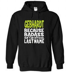(BadAss) GEBHARDT - #cheap gift #inexpensive gift. ADD TO CART => https://www.sunfrog.com/Names/BadAss-GEBHARDT-fxwmdkwesl-Black-44603684-Hoodie.html?68278
