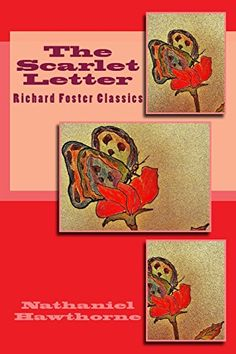the scarlet letter richard foster classics by nathaniel hawthorne httpwww