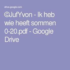 ©JufYvon - Ik heb wie heeft sommen 0-20.pdf - Google Drive