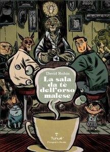 La sala da tè dell'orso malese, David Rubín, Tunué