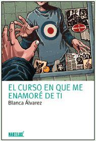 BLANCA ÁLVAREZ, EL CURSO EN QUE ME ENAMORÉ DE TI