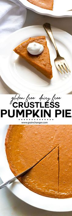 Rich, luscious, and completely foolproof, this gluten-free dairy-free crustless pumpkin pie will be the talk of your Thanksgiving feast.