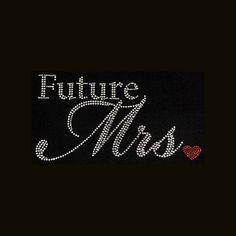 Future Mrs.  5x9.5 Rhinestone Bling T-Shirt by BlingByBates