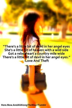 Love & Theft! One of new favorite groups! Lyric Quotes Tumblr, Me Quotes, Music Love, Love Songs, Beautiful Songs, Angel Eyes, Country Song Quotes, Country Music Lyrics, Song Lyrics