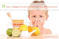 15 Ways to Boost Immunity and Keep Illness Away Without Vaccines.