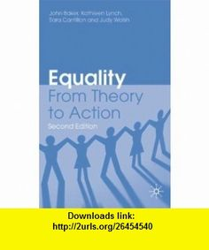 Equality From Theory to Action (9780230227170) John Baker, Kathleen Lynch, Sara Cantillon, Judy Walsh , ISBN-10: 0230227171  , ISBN-13: 978-0230227170 ,  , tutorials , pdf , ebook , torrent , downloads , rapidshare , filesonic , hotfile , megaupload , fileserve