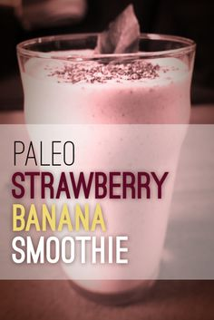 Paleo Strawberry Banana Smoothie