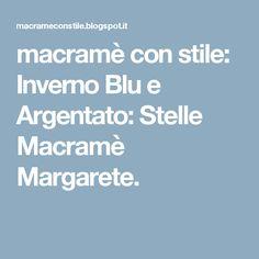 macramè con stile: Inverno Blu e Argentato: Stelle Macramè Margarete.