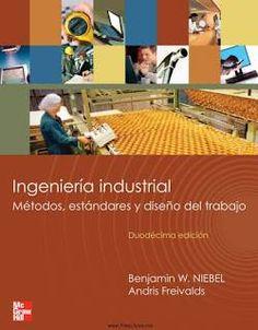 INGENIERÍA INDUSTRIAL DE NIEBEL 13ED Métodos, estándares y