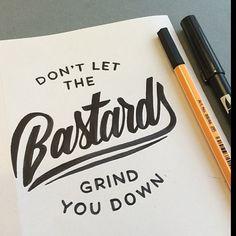 by Tim Bontan #Frases. No dejes que los bastardos te ___________.