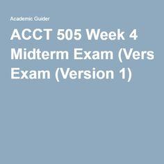 ACCT 505 Week 4 Midterm Exam(Version 1).