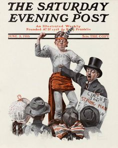 """""""The Circus Barker and Strongman, this Norman Rockwell painting, appeared on the cover of The Saturday Evening Post published on June 3, 1916. This painting was Rockwell's second picture featured on the cover of The Post. The first Rockwell Post cover, Boy With Baby Carriage, appeared on May 20, 1916."""
