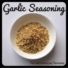The road to loving my Thermomix: Garlic Seasoning