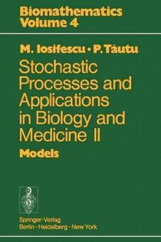 Stochastic Processes and Applications in Biology and Medicine II: Models