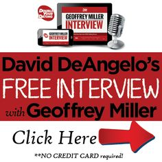 """If you want to learn how an evolutionary psychologist thinks about dating & mating, then check this interview out that I did with Dr. Geoffrey Miller...   He's my favorite evolutionary psychologist, and he's famous for revealing how to use """"scientific mating strategies"""" to succeed in the dating and mating world.  The best part? It's a FREE gift, and you can get it right now by clicking below. Seriously, Geoffrey Miller is a frickin' GENIUS! http://doubleyourdating.com/geoffreymillerinterview"""