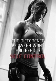Self control...essential if you want to change for the better.