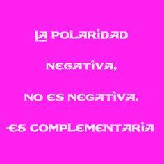 La polaridad negativa, no es negativa. Es complementaria.