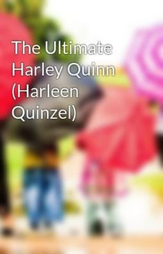 The Ultimate Harley Quinn (Harleen Quinzel) made by me!