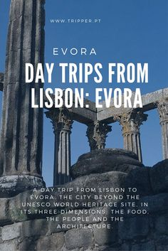 A day trip from Lisbon to Evora, the city beyond the UNESCO World Heritage Site, in its three dimensions: the food, the people, and the architecture.