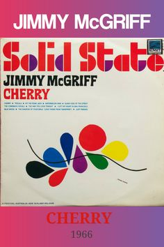 Cherry is an album by American jazz organist Jimmy McGriff featuring performances recorded in 1966 and originally released on the Solid State label. #jazz #souljazz #organ #JimmyMcGriff #nowplaying Watermelon Man, Andre Previn, Used Records, The Dave Clark Five, Lp Cover, Cover Art, Album Cover Design, Vintage Records, Used Vinyl