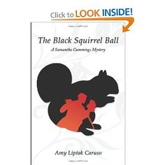 written by my friend Amy Caruso! Black Squirrel, Amy, Mystery