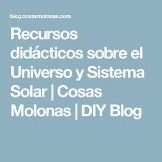 Recursos didácticos sobre el Universo y Sistema Solar | Cosas Molonas | DIY Blog
