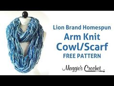 Arm Knit Cowl Infinity Scarf with Lion Brand Homespun Yarn - Right Handed - YouTube