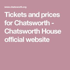 Tickets and prices for Chatsworth - Chatsworth House official website