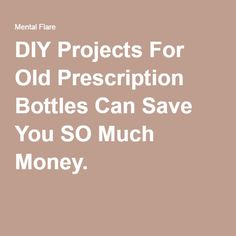DIY Projects For Old Prescription Bottles Can Save You SO Much Money.