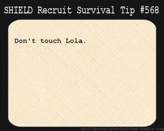 S.H.I.E.L.D. Recruit Survival Tip #568: Don't touch Lola. [And this is as good a way as any as saying that there's no better time to be back in business. Sorry for the unannounced hiatus.]