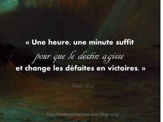 """Emile Zola """"Une heure, une minute suffit pour le destin agisse et change les défaites en Victoires."""" Emile Zola More Than Words, Good Vibes Only, Positive Thoughts, Change, Destiny, Sentences, Literature, Funny Quotes, Positivity"""